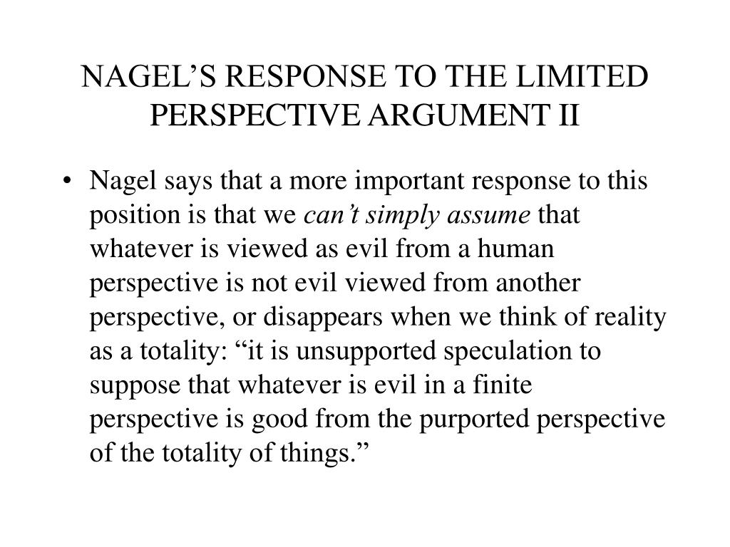 NAGEL'S RESPONSE TO THE LIMITED PERSPECTIVE ARGUMENT II