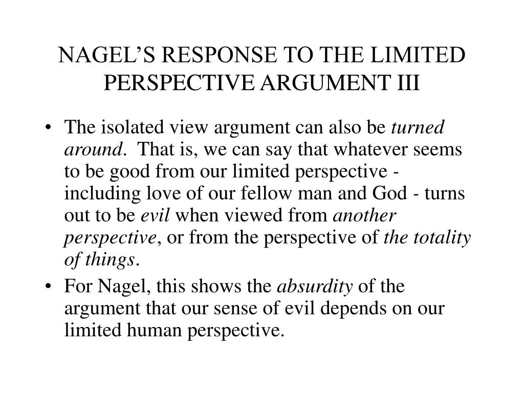 NAGEL'S RESPONSE TO THE LIMITED PERSPECTIVE ARGUMENT III