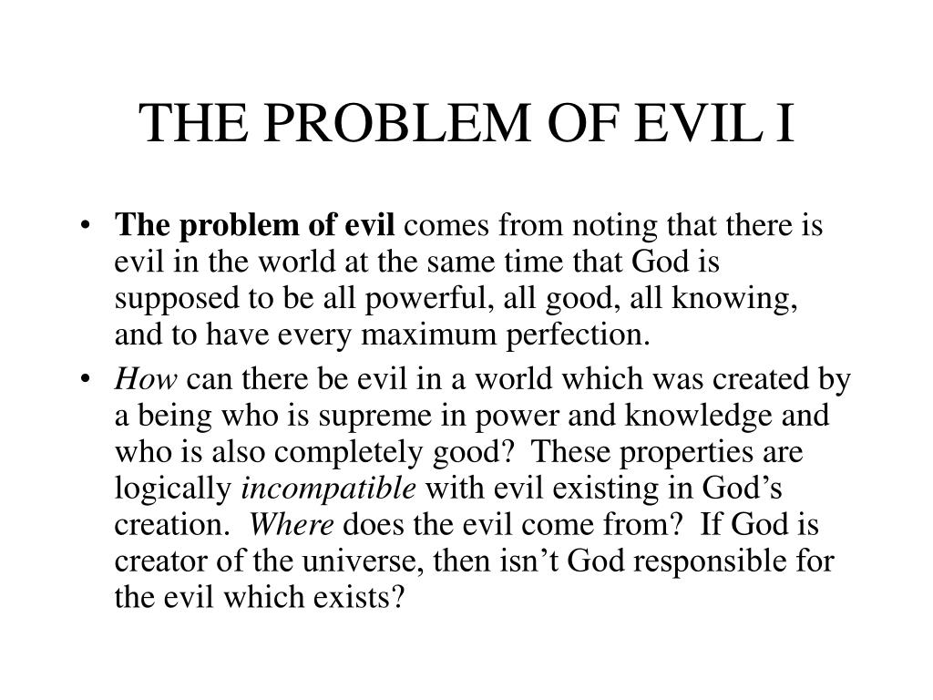 THE PROBLEM OF EVIL I