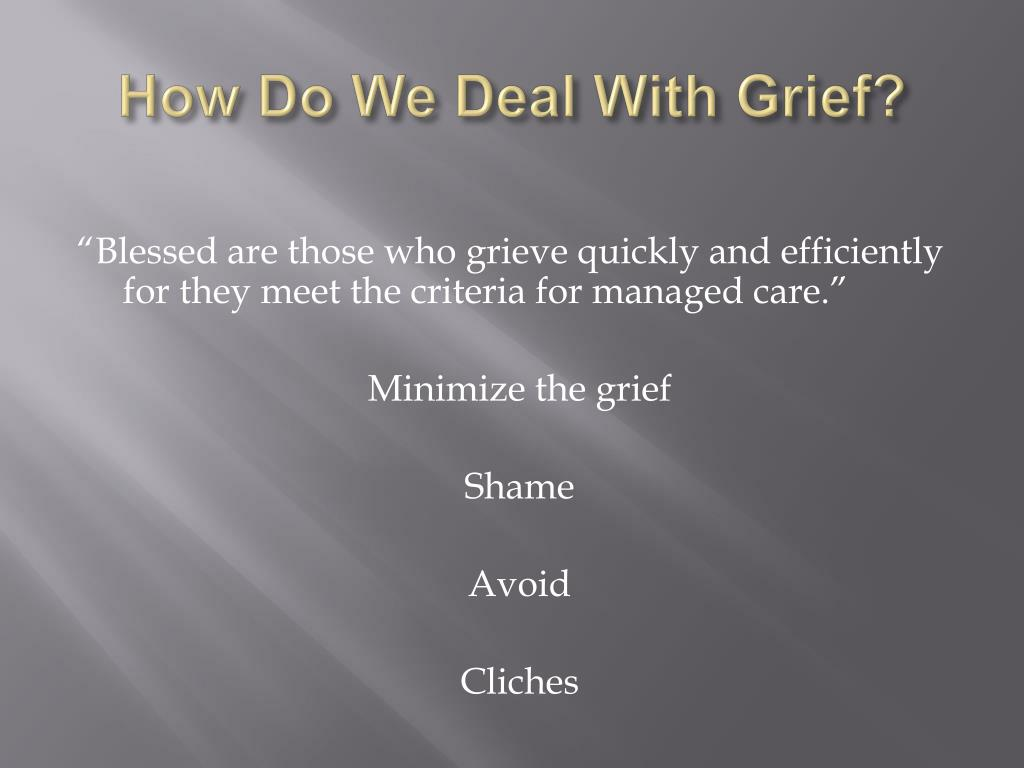 How Do We Deal With Grief?