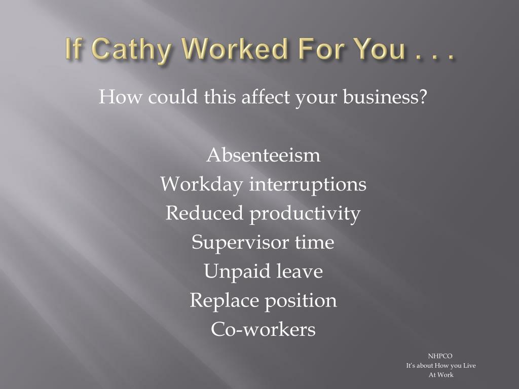 If Cathy Worked For You . . .