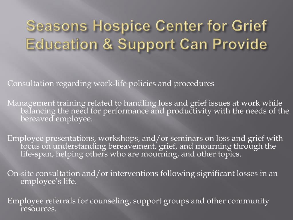 Seasons Hospice Center for Grief Education & Support Can Provide