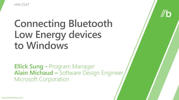Ppt connecting bluetooth low energy devices to windows for Low energy windows