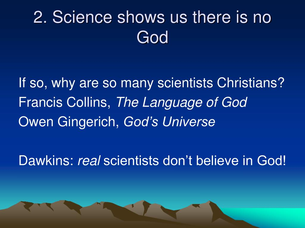 2. Science shows us there is no God