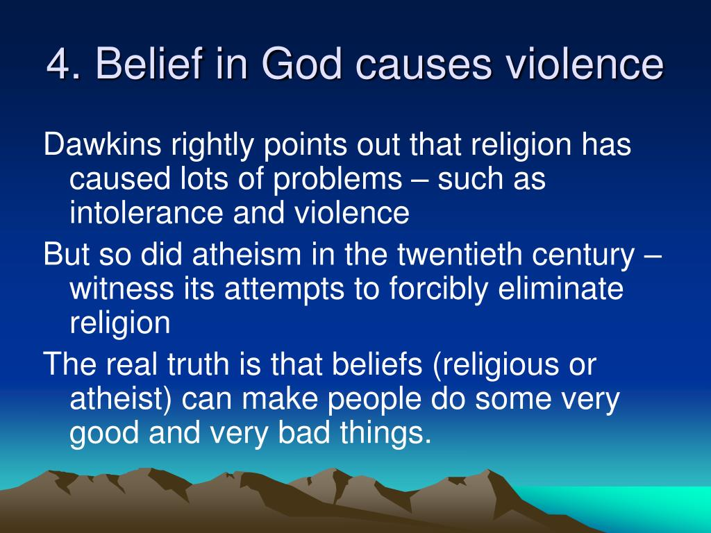 4. Belief in God causes violence