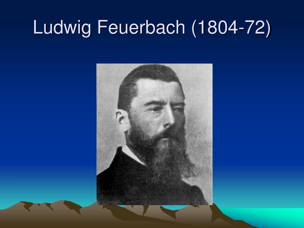 Ludwig Feuerbach (1804-72)