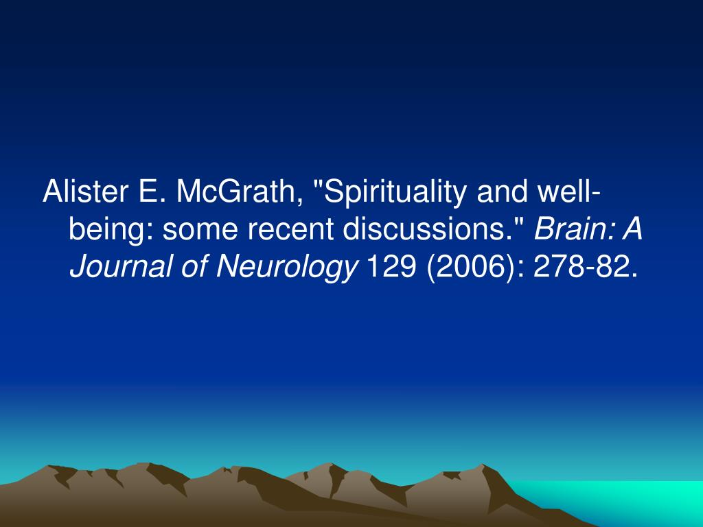"Alister E. McGrath, ""Spirituality and well-being: some recent discussions."""