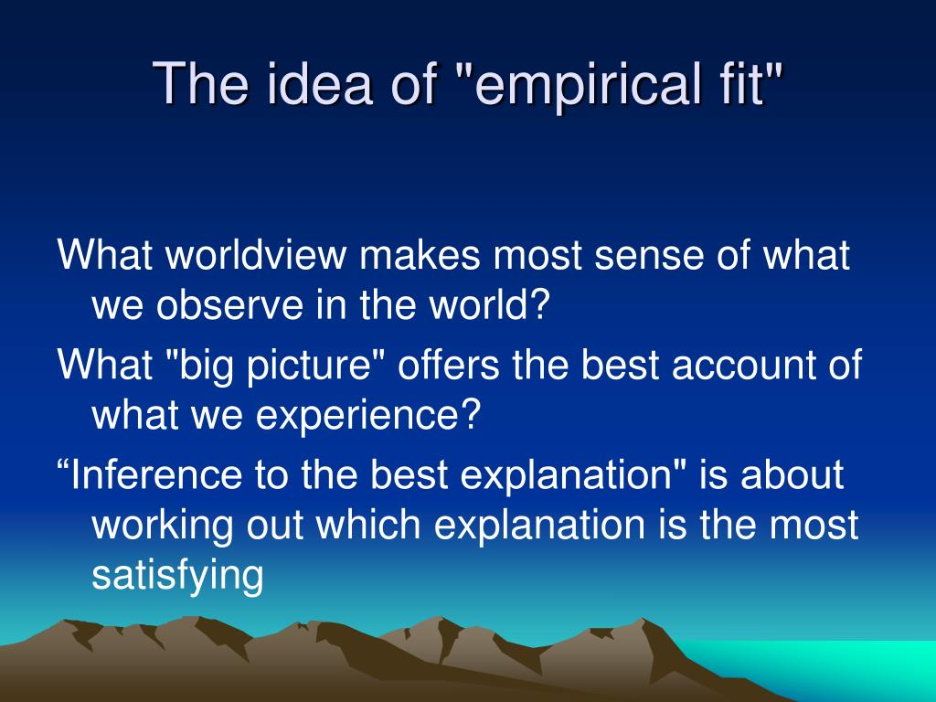 "The idea of ""empirical fit"""