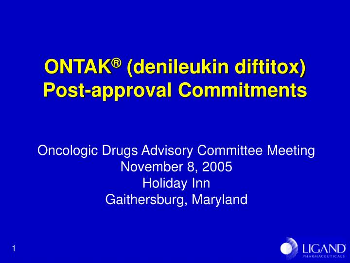Ontak denileukin diftitox post approval commitments
