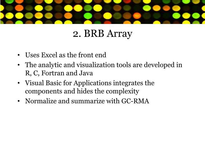 2. BRB Array