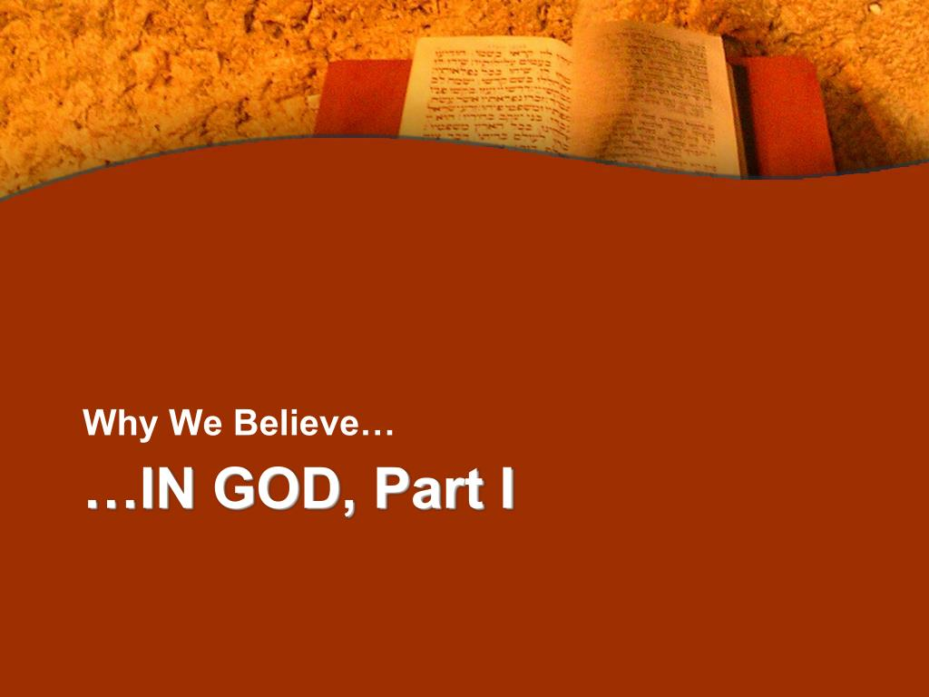 Why We Believe…