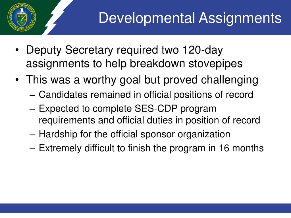 developmental assignment Staff member to undertake a detail assignment, and to outline the roles and  the  benefits of the developmental opportunities offered by a detail assignment.
