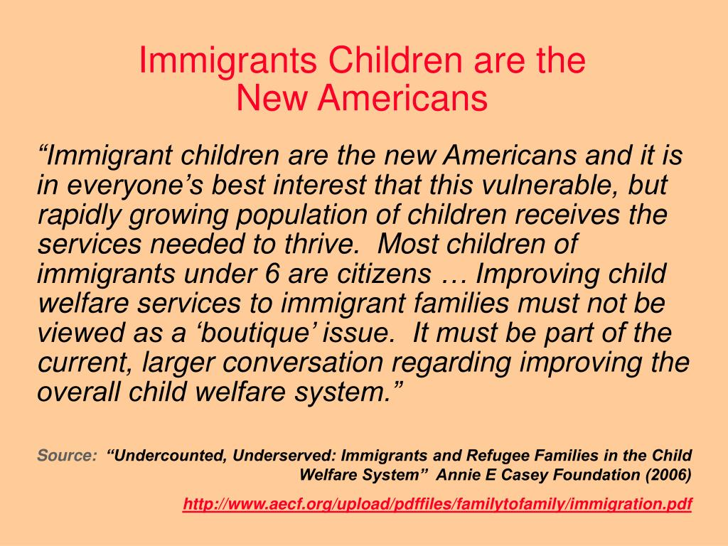 Immigrants Children are the