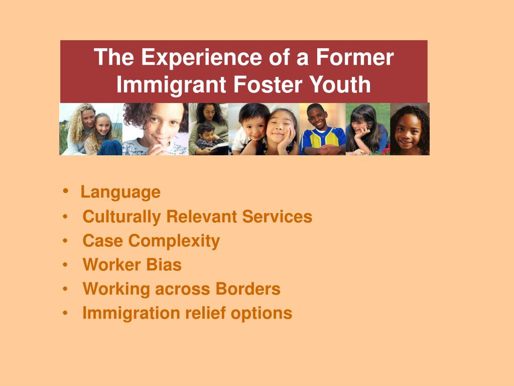 The Experience of a Former Immigrant Foster Youth