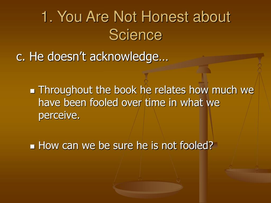 1. You Are Not Honest about
