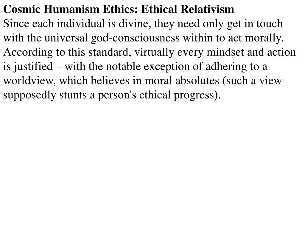 Cosmic Humanism Ethics: Ethical Relativism