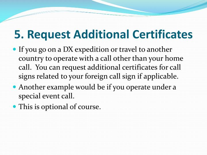 5. Request Additional Certificates