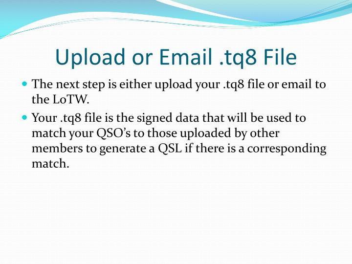 Upload or Email .tq8 File