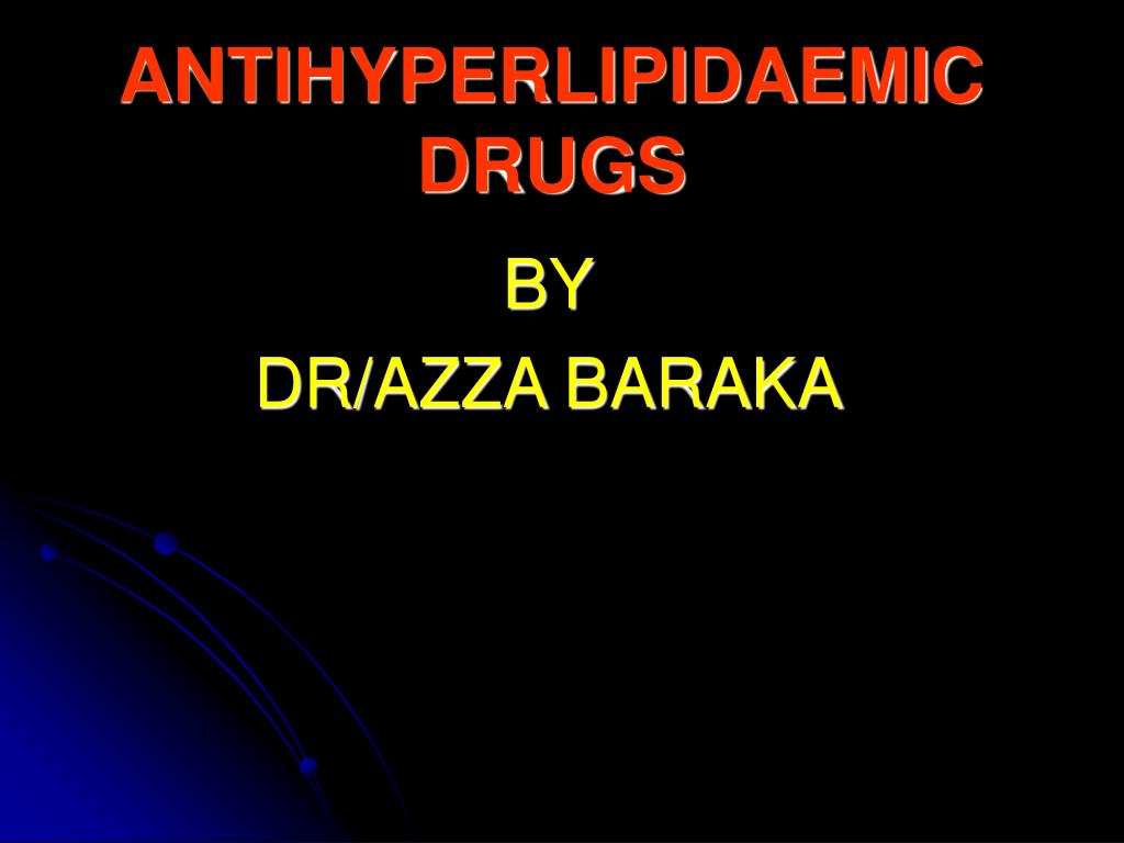ANTIHYPERLIPIDAEMIC DRUGS