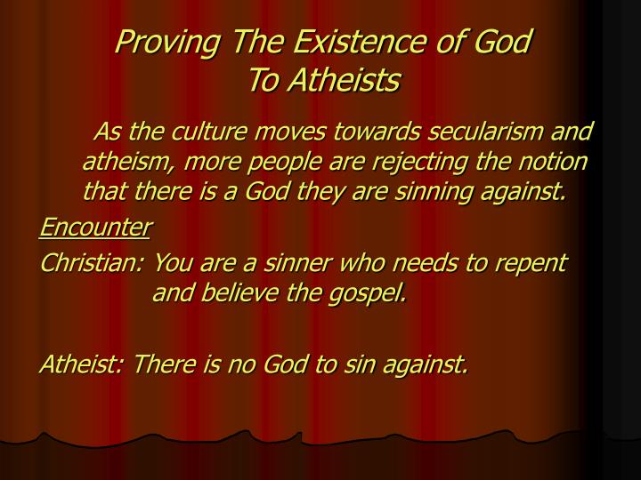 Proving the existence of god to atheists