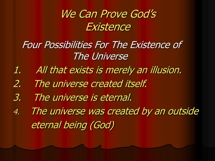 We can prove god s existence