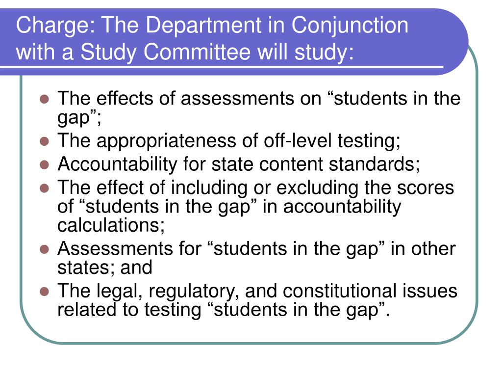 Charge: The Department in Conjunction with a Study Committee will study: