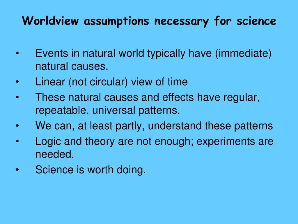 Worldview assumptions necessary for science