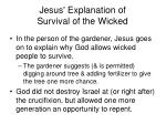 jesus explanation of survival of the wicked