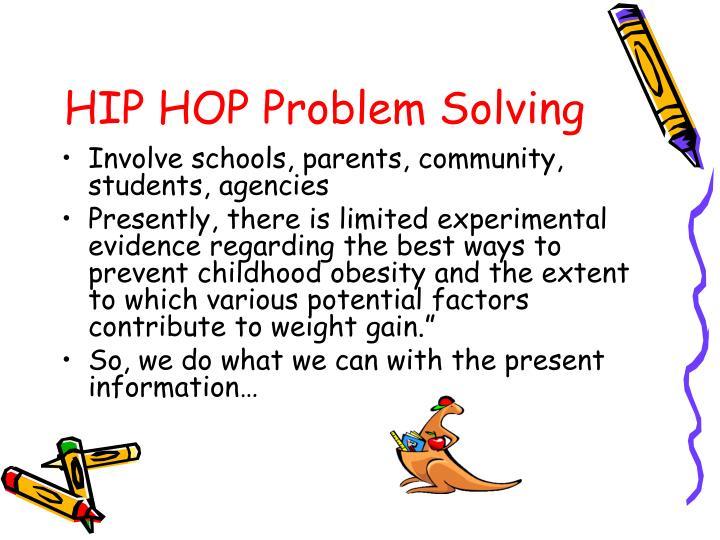 HIP HOP Problem Solving