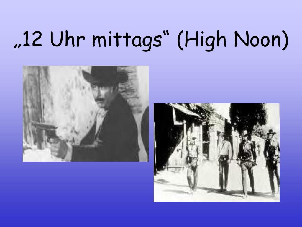 """12 Uhr mittags"" (High Noon)"