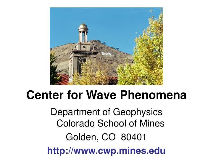 Center for Wave Phenomena