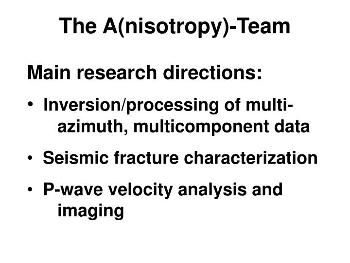 The A(nisotropy)-Team