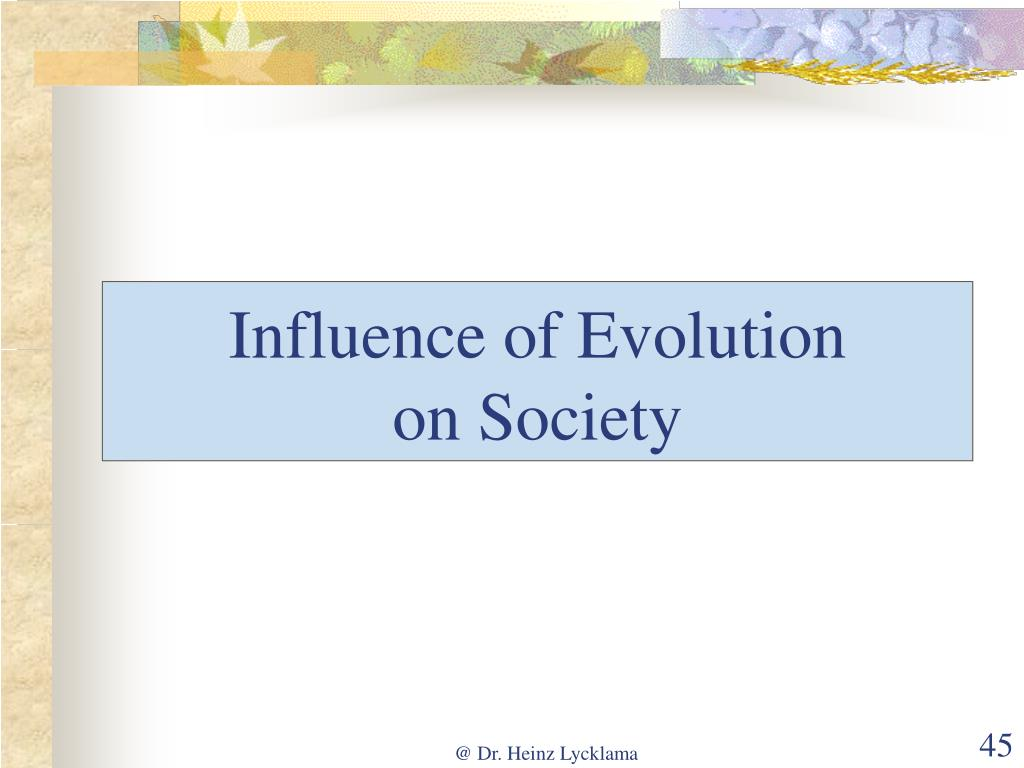 Influence of Evolution