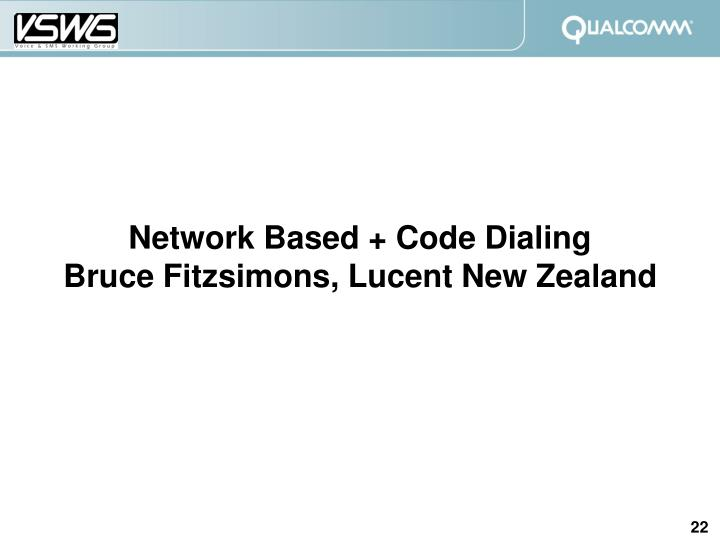 Network Based + Code Dialing