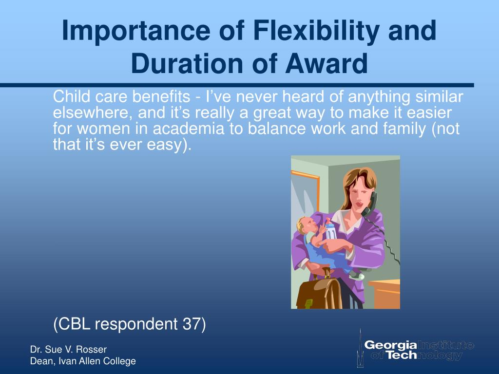 Importance of Flexibility and Duration of Award