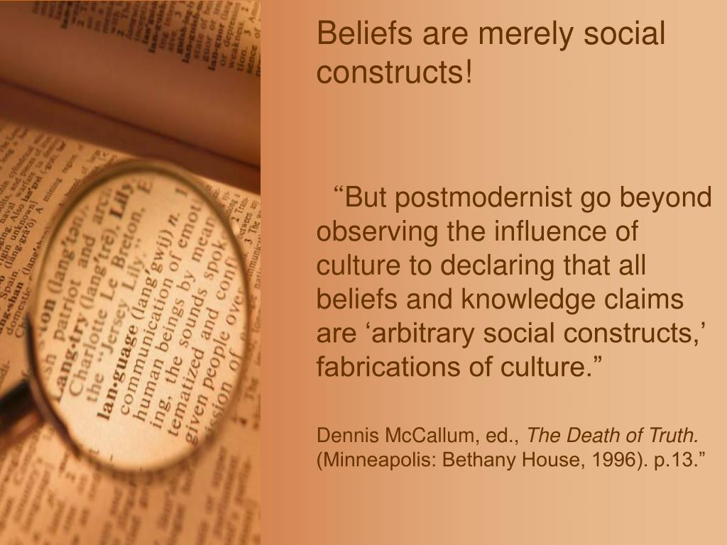 Beliefs are merely social constructs!