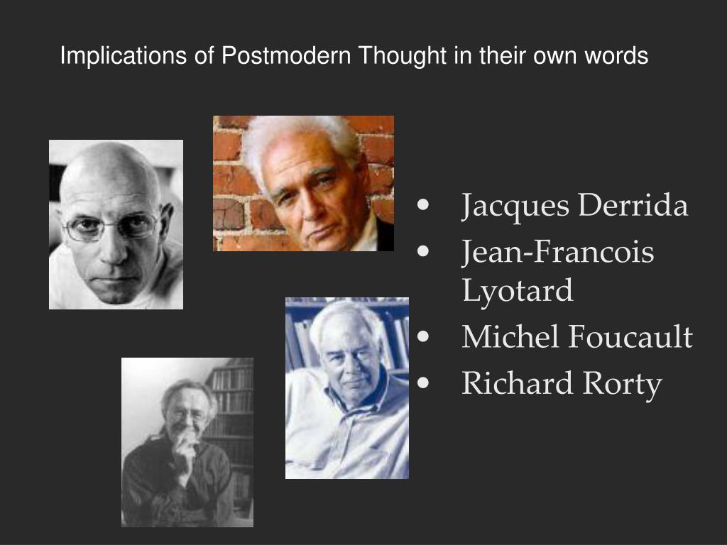 Implications of Postmodern Thought in their own words