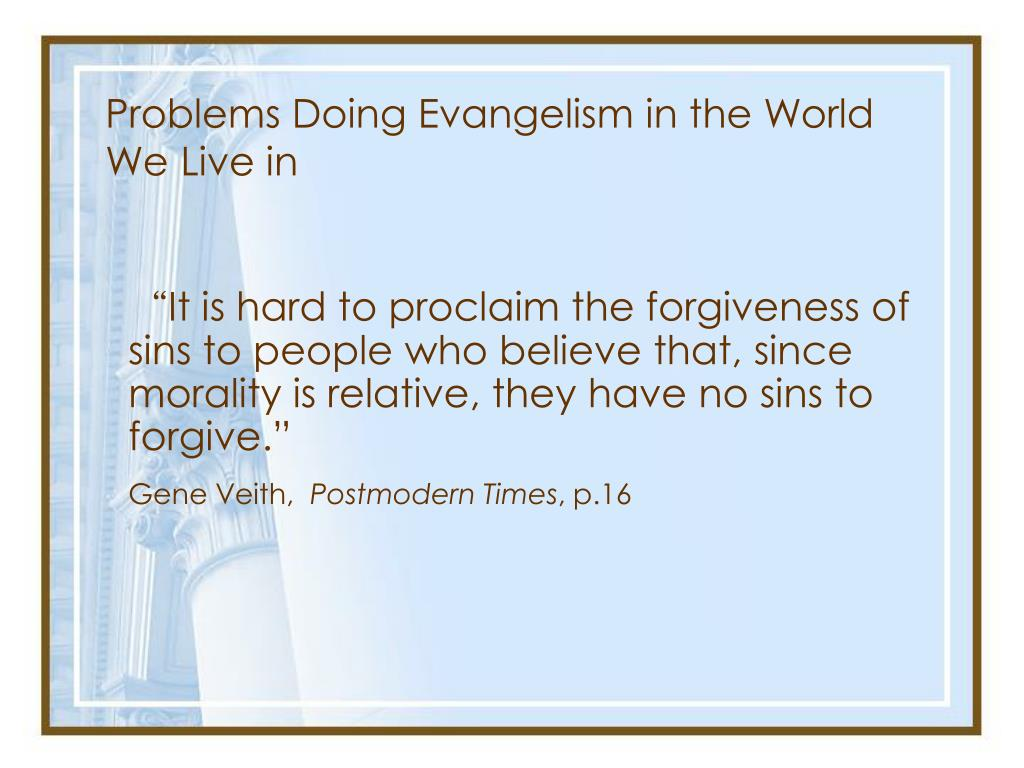 Problems Doing Evangelism in the World We Live in