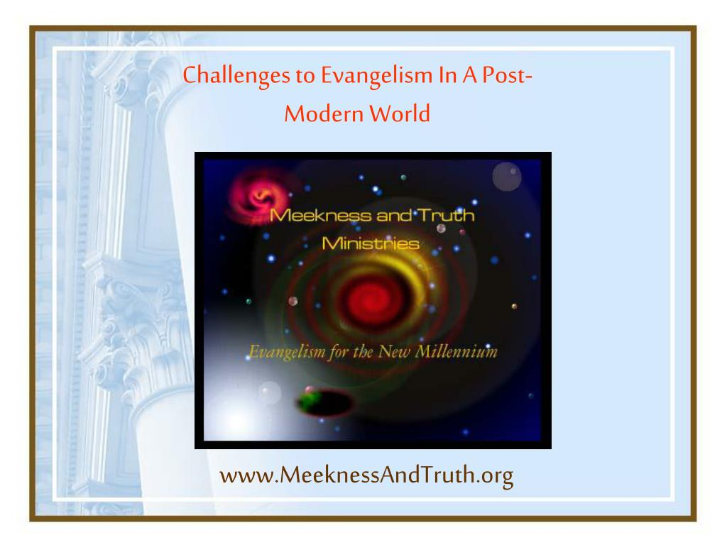 Challenges to Evangelism In A Post-Modern World