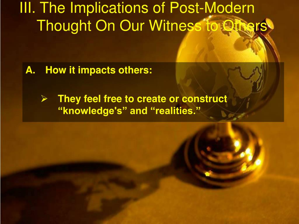 III. The Implications of Post-Modern