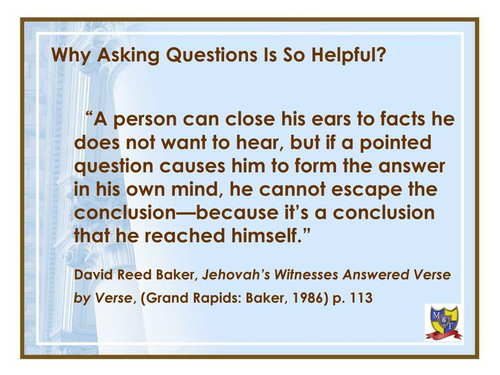 Why Asking Questions Is So Helpful?
