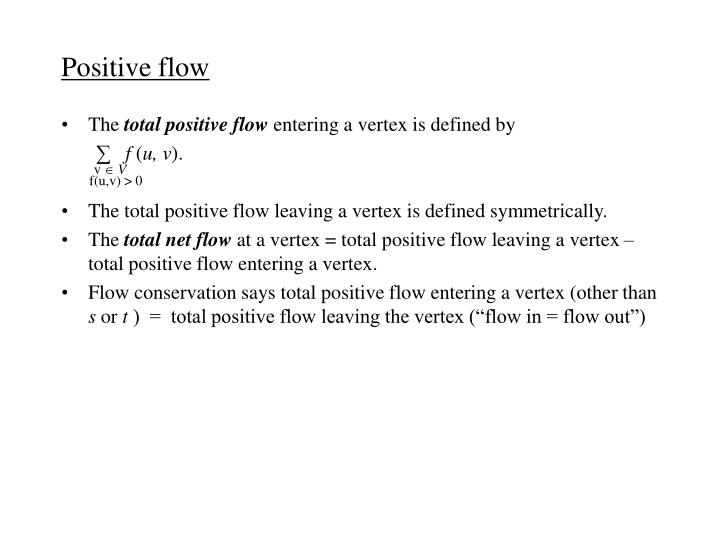 Positive flow