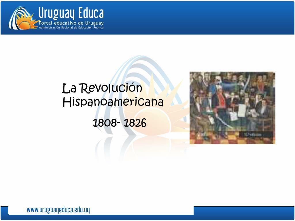 La Revolución Hispanoamericana