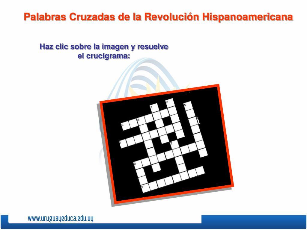Palabras Cruzadas de la Revolución Hispanoamericana