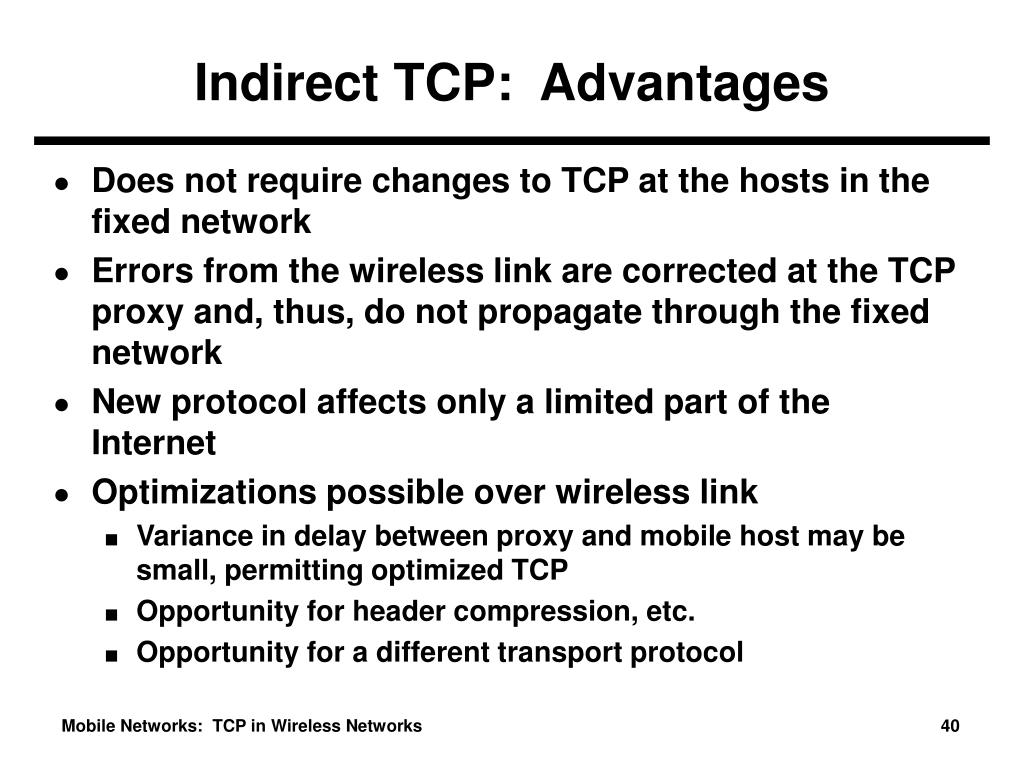 Indirect TCP:  Advantages