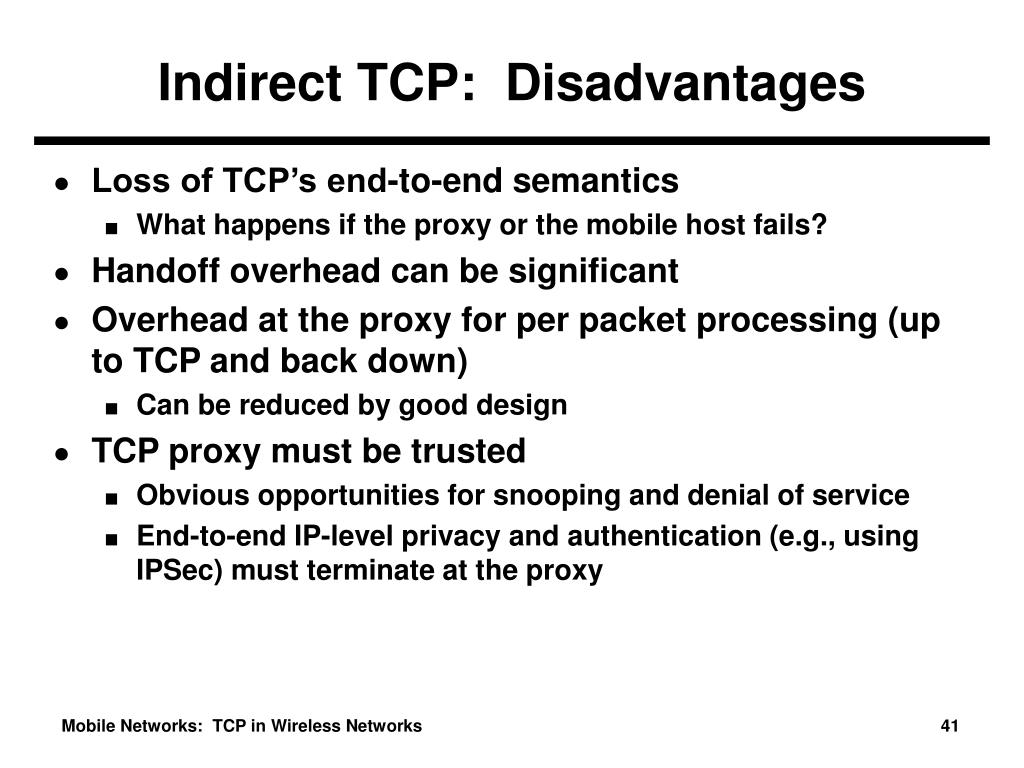 Indirect TCP:  Disadvantages