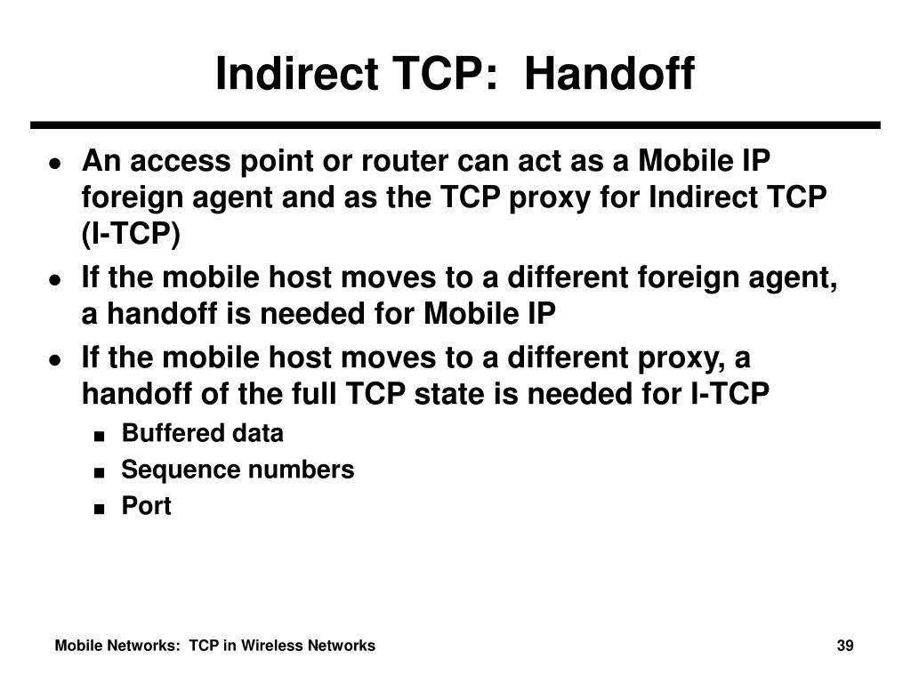 Indirect TCP:  Handoff