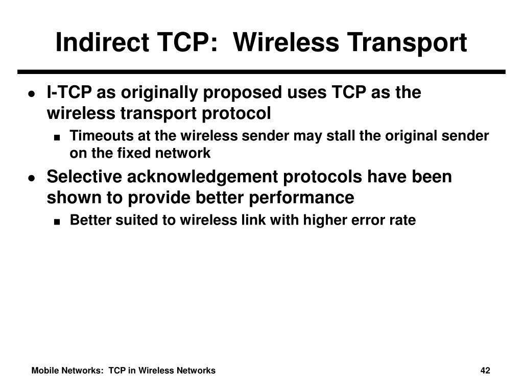 Indirect TCP:  Wireless Transport