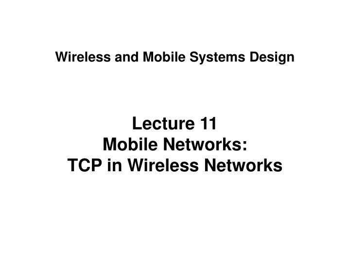 Wireless and mobile systems design l.jpg