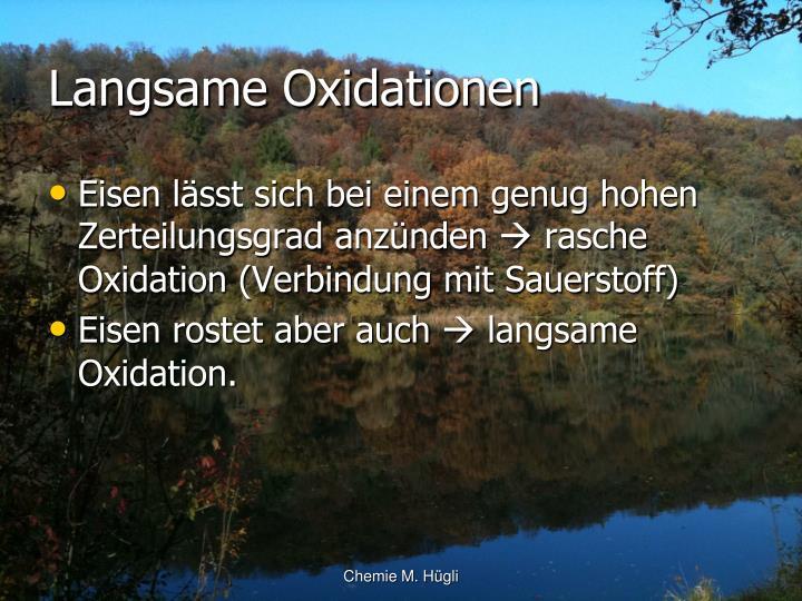 Langsame Oxidationen